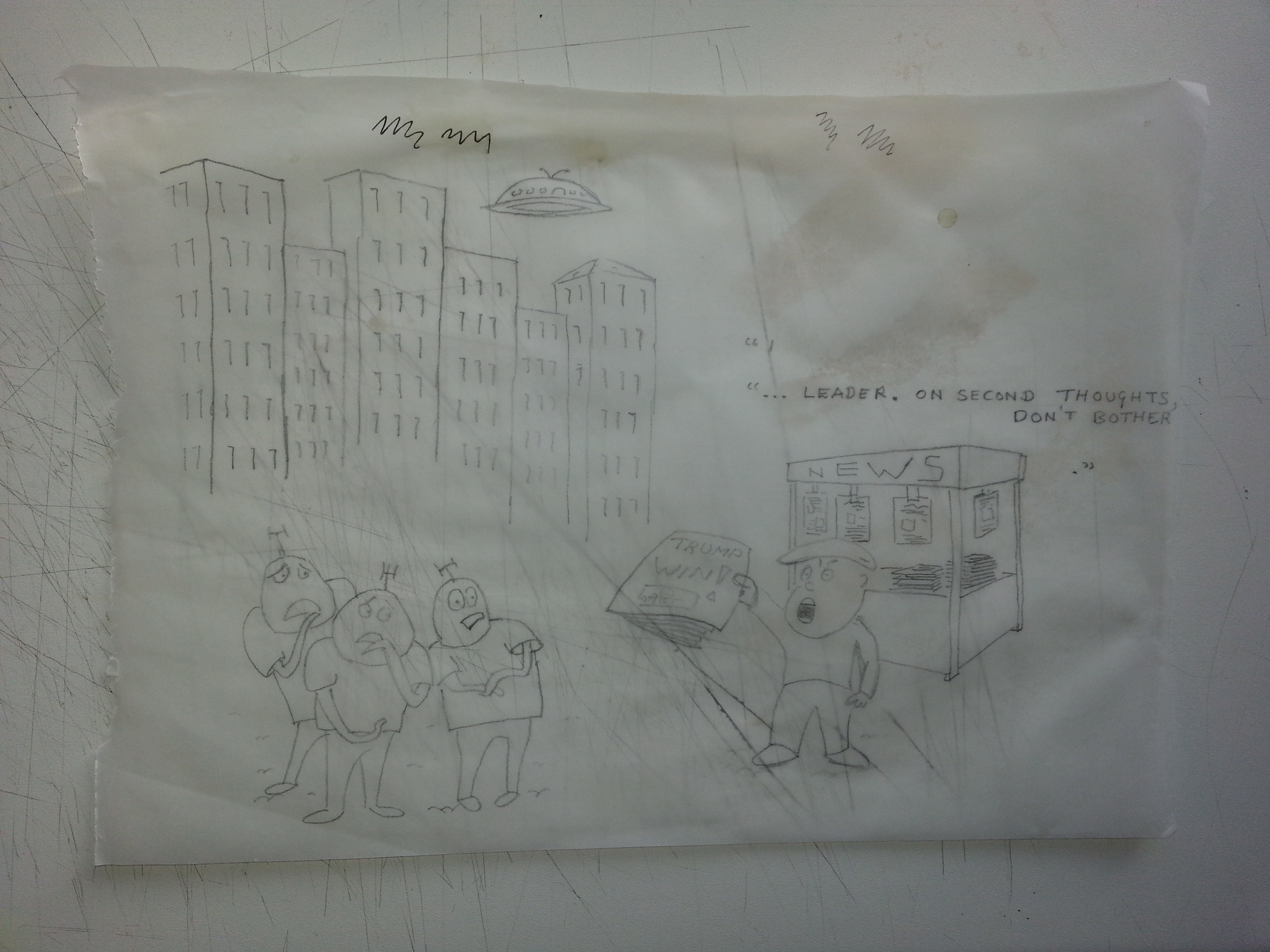 Original Trump cartoon drawn on tracing paper. Three aliens are looking at a newspaper announcing Trump has won: one says '... leader. ... On second thoughts, do not bother.'